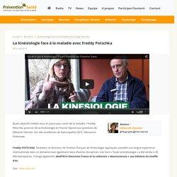 La kinésiologie face à la maladie avec Freddy Potschka