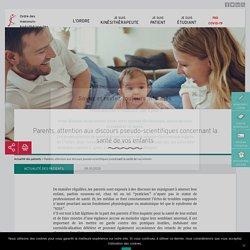 Parents, attention aux discours pseudo-scientifiques concernant la santé de vos enfants – Ordre des masseurs-kinésithérapeutes