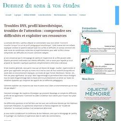 Troubles DYS, profil kinesthésique, troubles de l'attention : comprendre ses difficultés et exploiter ses ressources