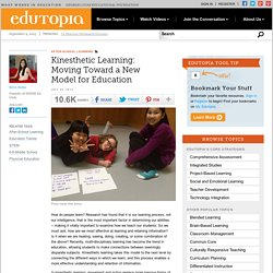 Kinesthetic Learning: Moving Toward a New Model for Education