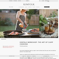 Workshop: The Art of Camp Cooking - Kinfolk