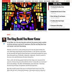 The King David You Never Knew