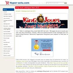 King Jouet catalogue Noel 2015