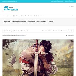 Kingdom Come Deliverance Download Free Torrent + Crack - SKY OF GAMES