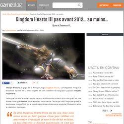 Kingdom Hearts III pas avant 2012... au moins... - Quant à Shenmue III...