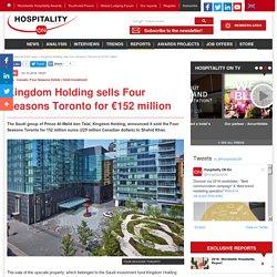 Kingdom Holding sells Four Seasons Toronto for €152 million