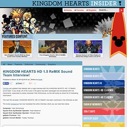KINGDOM HEARTS HD 1.5 ReMIX Sound Team Interview! - News - Kingdom Hearts Insider