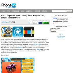What I Played this Week - Bounty Racer, Kingdom Rush, Stitcher and Pearltrees!