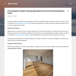 From Kingston to Hobart, Flooring Specialists Come Across Flooring Moisture Issues