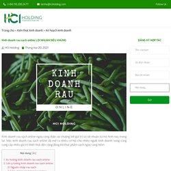 Kinh doanh rau sạch online LỢI NHUẬN SIÊU KHỦNG