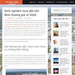 Kinh nghiệm mua đất nền Bình Dương giá rẻ 2020