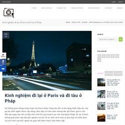 Kinh nghiệm đi lại ở Paris và đi tàu ở Pháp - Nhiếp ảnh và phượt