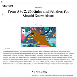 From A to Z, 26 Kinks and Fetishes You Should Know About