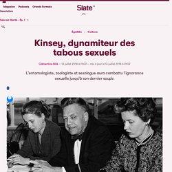 Kinsey, dynamiteur des tabous sexuels