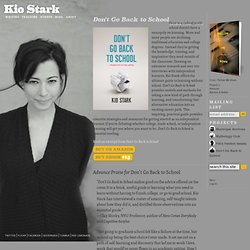 Kio Stark » Don't Go Back to School
