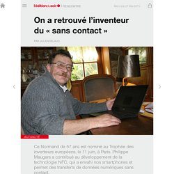 On a retrouvé l'inventeur du « sans contact »