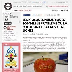 Les Kiosques numériques sont-ils le problème ou la solution de la presse en ligne? » Article » OWNI, Digital Journalism