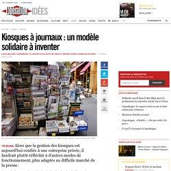 Kiosques à journaux: un modèle solidaire à inventer