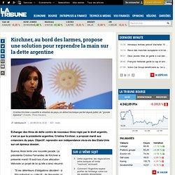 Kirchner, au bord des larmes, propose une solution pour reprendre la main sur la dette argentine