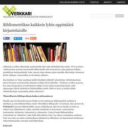 Bibliometriikan kaikkein lyhin oppimäärä kirjastolaisille