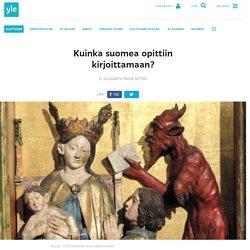 Kuinka suomea opittiin kirjoittamaan?