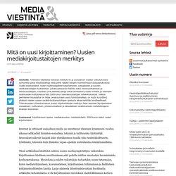 Mitä on uusi kirjoittaminen? Uusien mediakirjoitustaitojen merkitys – Media & viestintä