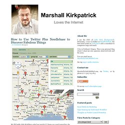 Marshall Kirkpatrick, Technology Journalist » How to Use Twitter Plus Needlebase to Discover Fabulous Things