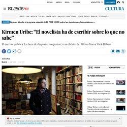 """Kirmen Uribe: """"El novelista ha de escribir sobre lo que no sabe"""""""