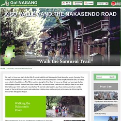 Kiso Valley and the Nakasendo Road – Go! Nagano
