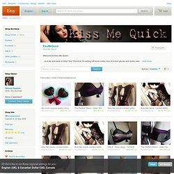 Kiss Me Quick by KissMeQuick on Etsy