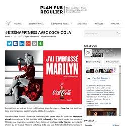 #KissHappiness avec Coca-Cola - Plan Pub Régulier