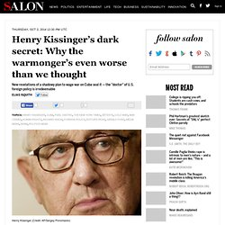 Henry Kissinger's dark secret: Why the warmonger's even worse than we thought