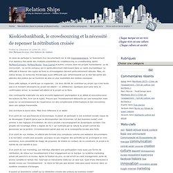 Kisskissbankbank, le crowdsourcing et la nécessité de repenser la rétribution croisée