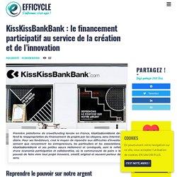 KissKissBankBank : le financement participatif au service de la création et de l'innovation