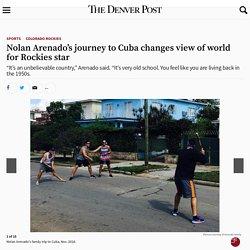 Kiszla: Nolan Arenado's journey to Cuba changes view of world for star