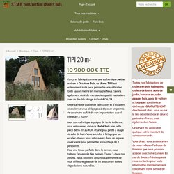 Kit chalet bois Tipi 20 m²