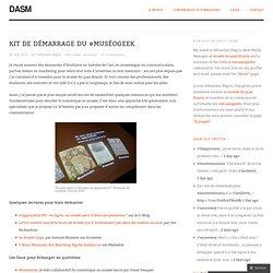 Kit de démarrage du #muséogeek débutant
