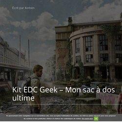 Kit EDC Geek - Mon sac à dos ultime - Korben Korben
