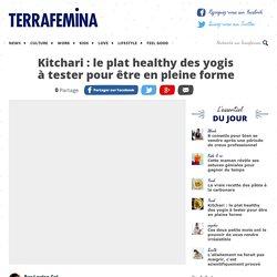 Kitchari : le plat healthy des yogis à tester pour être en pleine forme