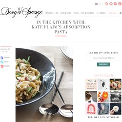 in the kitchen with: kate flaim's absorption pasta