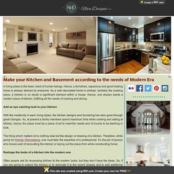 Make your Kitchen and Basement according to the needs of Modern Era