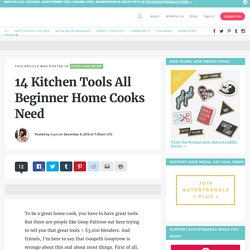 14 Kitchen Tools All Beginner Home Cooks Need