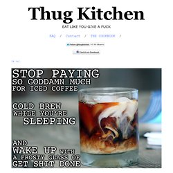 Thug Kitchen: I know you need caffeine sometimes but don't even...