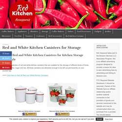 Red and White Kitchen Canisters for Storage – Red Kitchen Accessories