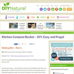 Kitchen Compost Pail (Bucket, Bin) – DIY, Easy, and Frugal