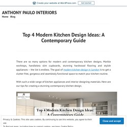 Top 4 Modern Kitchen Design Ideas: A Contemporary Guide – ANTHONY PAULO INTERIORS