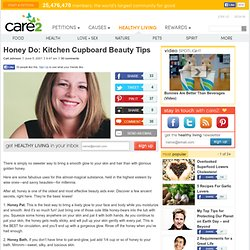Honey Do: Kitchen Cupboard Beauty Tips