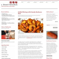 A Doctor's Kitchen by Deborah Chud, MD | Grilled Shrimp with Smoky Barbecue Rub
