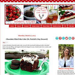 Home Cooking & Family Friendly Recipes: Chocolate Mint Poke Cake {St. Patrick's Day Dessert}