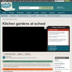Kitchen gardens at school - Science (F,3,6) - ABC Splash -